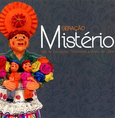 Exposição geração mistério (org. Museu de Olaria - Município de Barcelos)