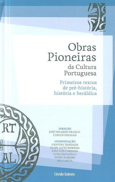Primeiros textos de pré-história, história e heráldica (versão dos textos latinos José Carlos Lopes de Miranda)