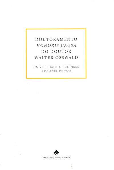 Doutoramento Honoris Causa do Doutor Walter Osswald (Luís Miguel da Costa Almeida, Carlos Costa Almeida)