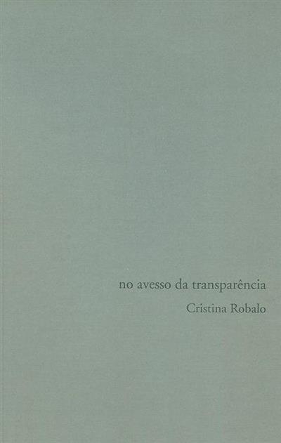No avesso da transparência (Cristina Robalo)