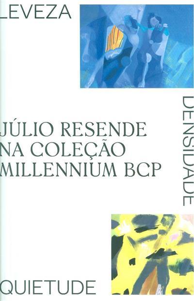 Júlio Resende na coleção Millennium BCP (textos António Monteiro, Laura Castro, Vergílio Ferreira)