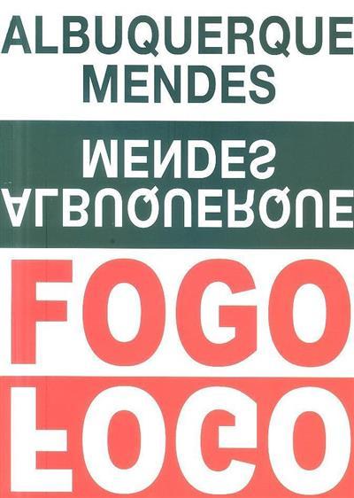 Albuquerque Mendes, Fogo (conversa Agostinho Santos)