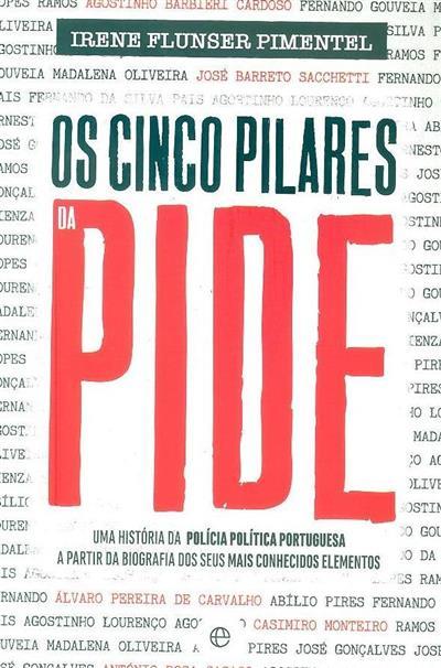 Os cinco pilares da PIDE (Irene Flunser Pimentel)
