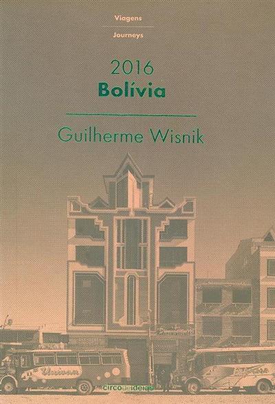Bolívia, 2016 (Guilherme Wisnik)