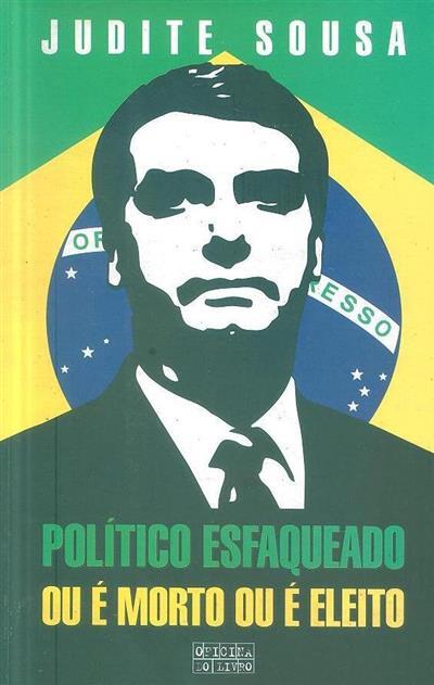 Político esfaqueado ou é morto ou é eleito (Judite Sousa)