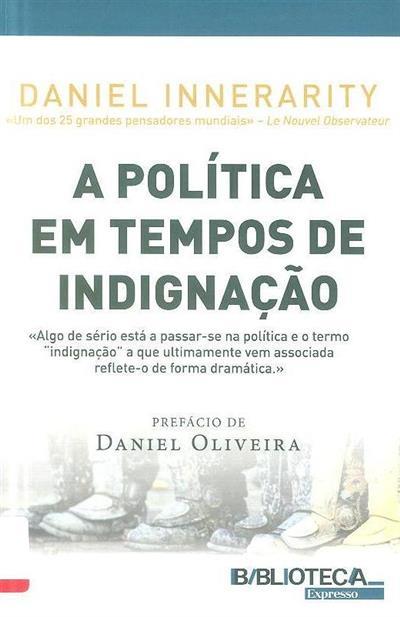A política em tempos de indignação (Daniel Innerarity)