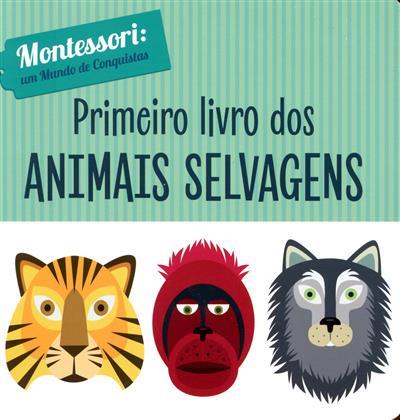 Primeiro livro dos animais selvagens (texto Chiara Piroddi)