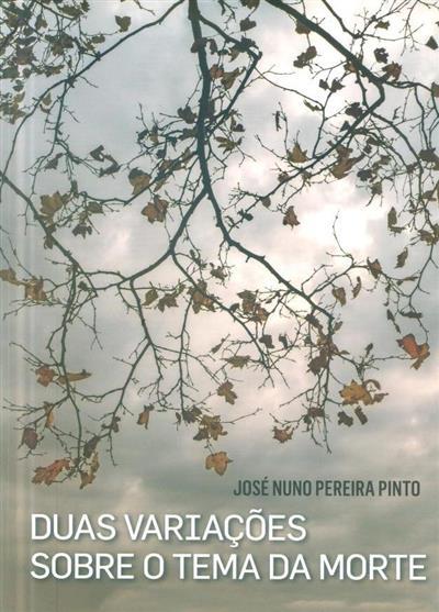 Duas variações sobre o tema da morte (José Nuno Pereira Pinto)