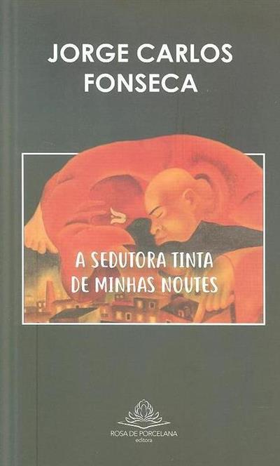 A sedutora tinta de minhas noutes (Jorge Carlos Fonseca)