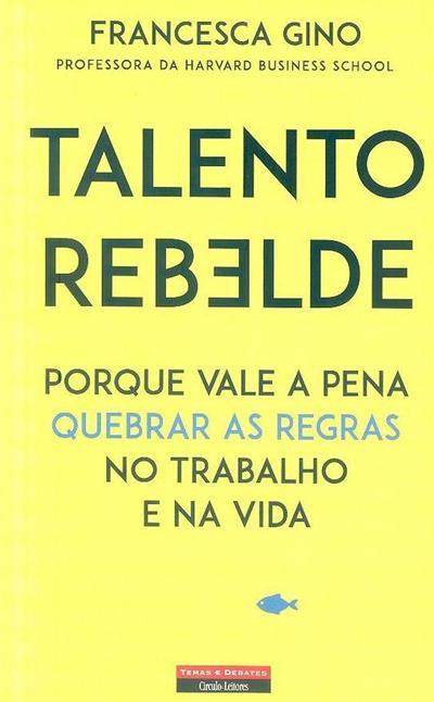 Talento rebelde (Francesca Gino)