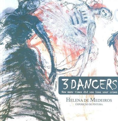 3 dancers - how many times did you lose your crown - Helena de Medeiros (org. Pelouro da Cultura - Município de Barcelos)