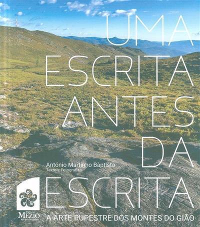 Uma escrita antes da escrita (texto, fot. António Martinho Baptista)