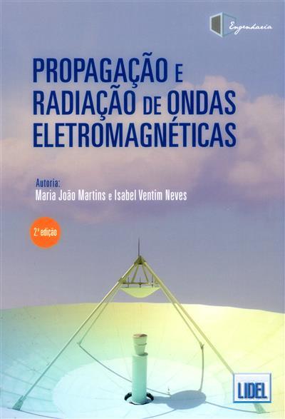 Propagação e radiação de ondas eletromagnéticas (Maria João Martins, Isabel Ventim Neves)