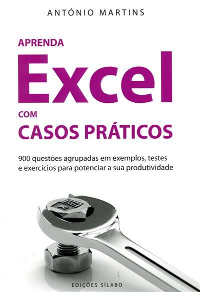 Aprenda Excel com casos práticos (António Martins)