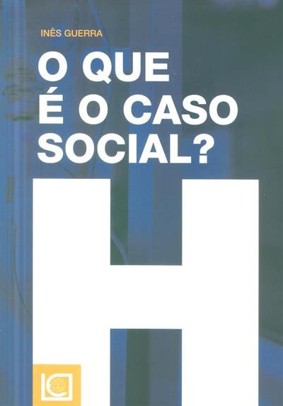 O que é o caso social? (Inês Guerra)