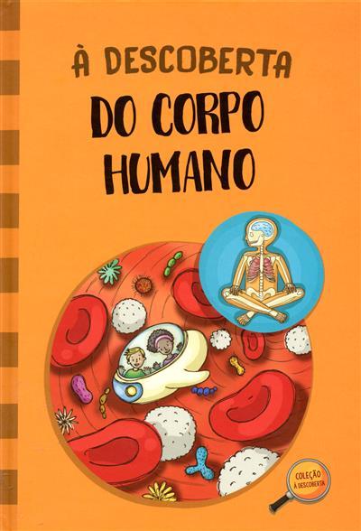 À descoberta do corpo humano (José Feitor, Andreia Sobral, Catarina Gaspar)