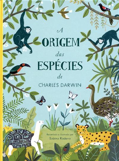 A origem das espécies de Charles Darwin (recontada, il. por Sabina Radeva)