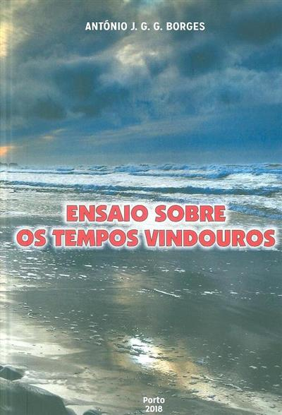 Ensaio sobre os tempos vindouros (António J. G. G. Borges)