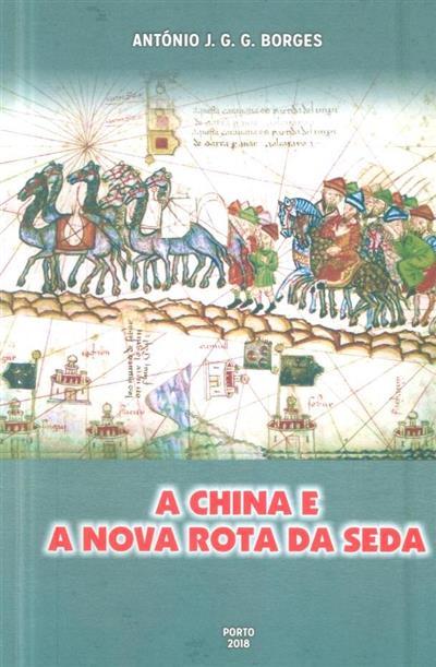A China e a nova rota da seda (António J. G. G. Borges)