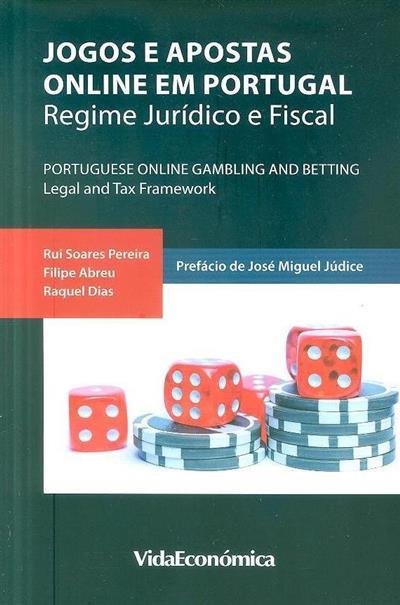 Jogos e apostas online em Portugal (Rui Soares Pereira, Filipe Abreu, Raquel Dias)