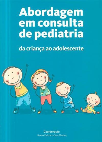 Abordagem em consulta de pediatria (coord. Helena Pedroso, Sara Martins)