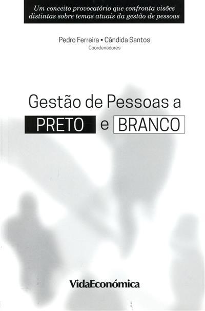 Gestão de pessoas a preto e branco (Pedro Ferreira, Cândida Santos)