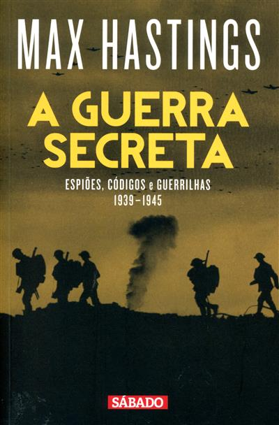 A guerra secreta (Max Hastings)