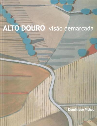 Alto Douro (Dominique Pichou)