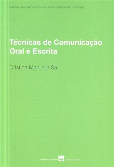Técnicas de comunicação oral e escrita (Cristina Manuela Sá)