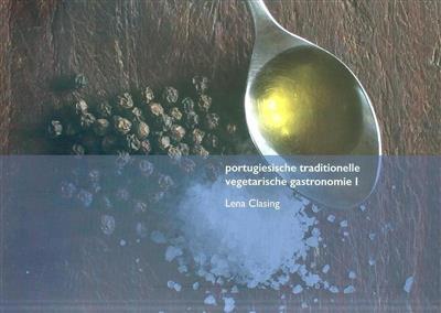 Portugiesische traditionelle vegetarische gastronomie (Lena Clasing)