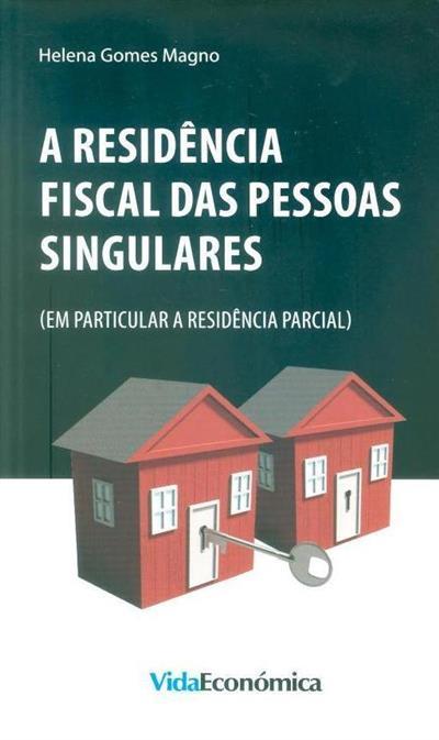 A residência fiscal das pessoas singulares (em particular a residência parcial) (Helena Gomes Magno)