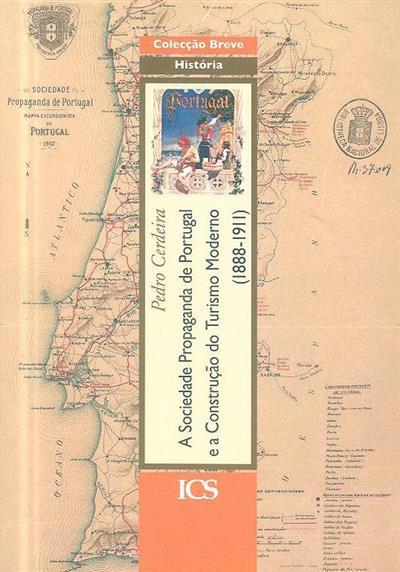A Sociedade Propaganda de Portugal e a construção do turismo moderno (1888-1911) (Pedro Cerdeira)