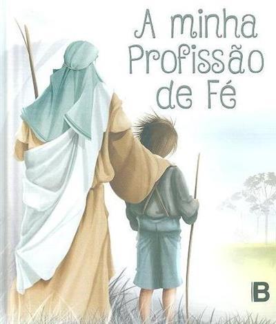 A minha profissão de fé (il. Paulo Oliveira)