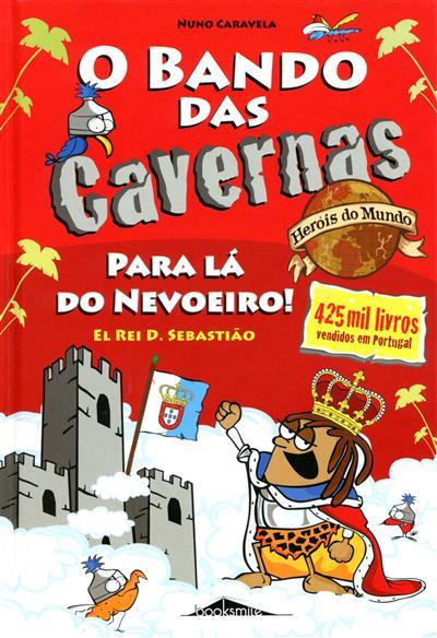 Para lá do nevoeiro! el rei D. Sebastião (Nuno Caravela)