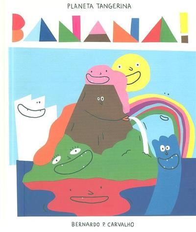 Banana! (texto e il. Bernardo P. Carvalho)