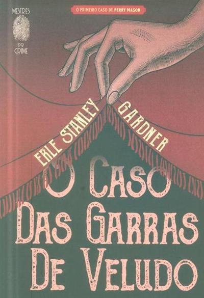 O caso das garras de veludo (Erle Stanley Gardner)