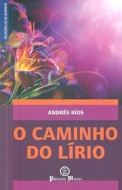 O caminho do lírio (Andrés Ríos)