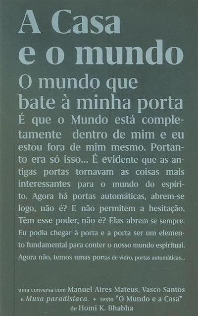 A casa e o mundo (ed. Luísa Sol, Ana Teresa Ascenção)