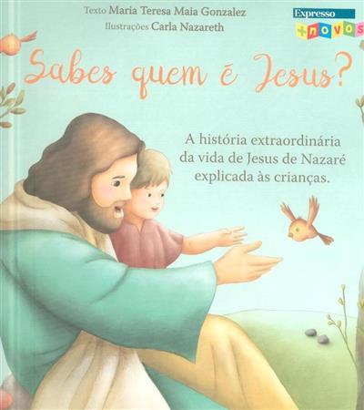 Sabes quem é Jesus? (Maria Teresa Maia Gonzalez)