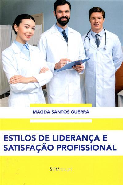 Estilos de liderança e satisfação profissional (Magda Santos Guerra)