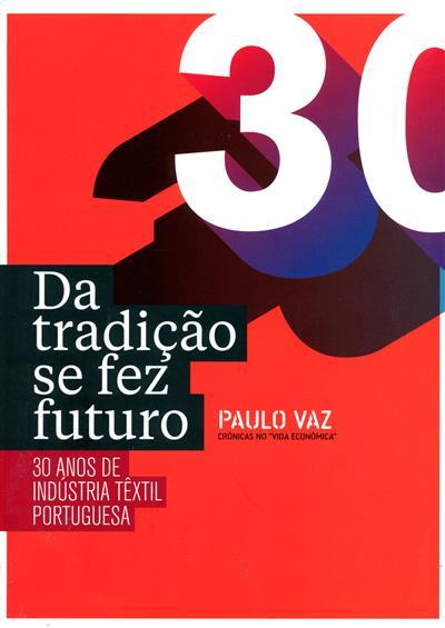 Da tradição se fez futuro (Paulo Vaz)