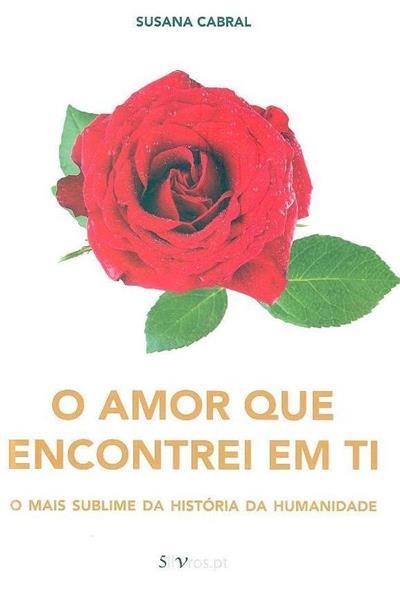 O amor que encontrei em ti (Susana Cabral)