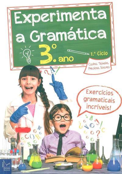 Experimenta a gramática, 3º ano (Carina Teixeira, Preciosa Soares)