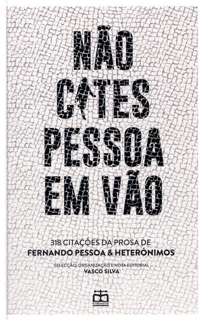 Não cites Pessoa em vão (sel., org. e nota ed. Vasco Silva)