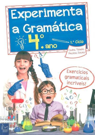 Experimenta a gramática, 4º ano (Carina Teixeira, Preciosa Soares)