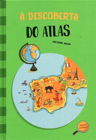 À descoberta do atlas (José Feitor, Bolota)