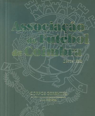 Associação de Futebol de Coimbra, desde 1922 (textos, investigação Francisco Pinheiro)