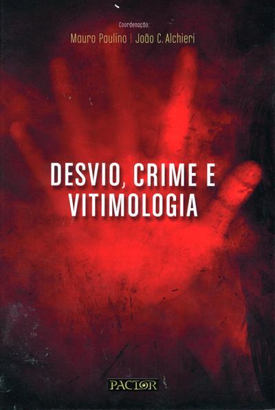 Desvio, crime e vitimologia (coord. Mauro Paulino, João C. Alchieri)