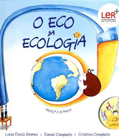 O eco da ecologia (Luísa Ducla Soares, Daniel Completo, Cristina Completo )