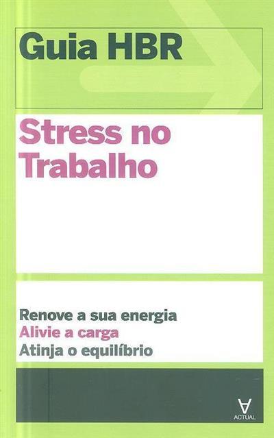 Stress no trabalho (Heidi Grant Halvorson... [et al.])